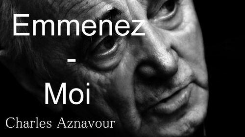 EMMENEZ-MOI- Charles Aznavour