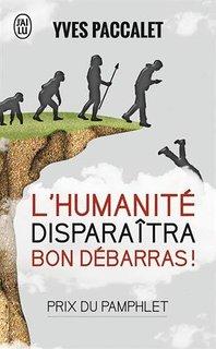 Livre - L'humanité disparaîtra bon débarras !
