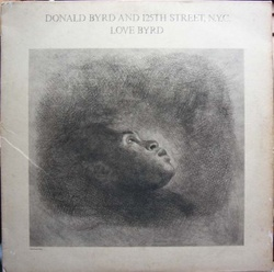 Donald Byrd & 125th Street. NYC - Love Byrd - Complete LP