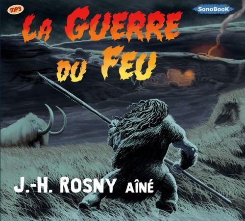 J-H Rosny Ainé - La guerre du feu