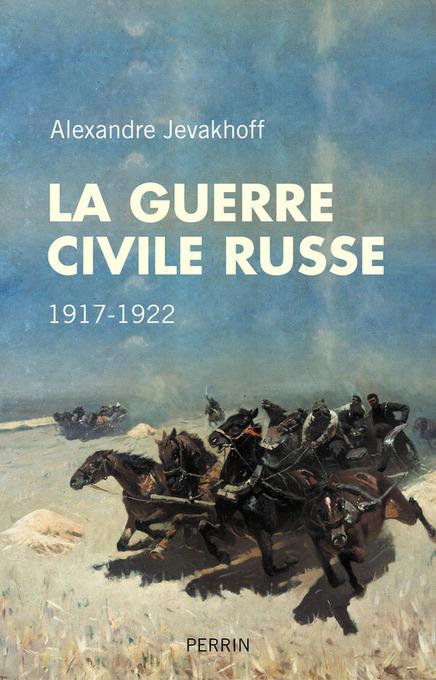 La guerre civile russe - Alexandre Jevakhoff