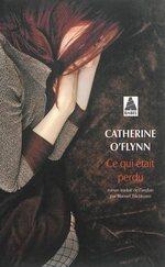 Ce qui était perdu, Catherine O'FLYNN