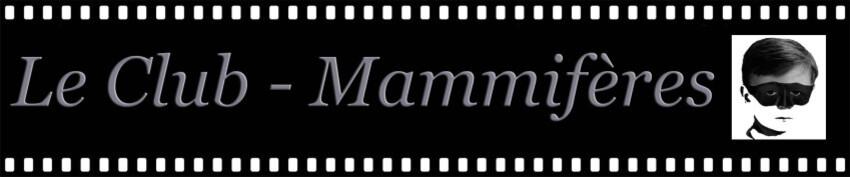 Le club-Mammifères