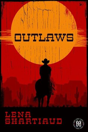 Outlaws de Lena Shartiaud