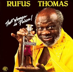Rufus Thomas - That Woman Is Poison - Complete LP