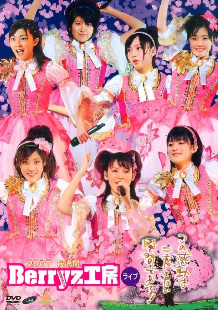 2007 Sakura Mankai Berryz Koubou Live ~ Kono Kandou wa Nidoto Nai Shunkan de Aru ~