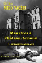 Meurtres à Château-Arnoux (Gilles Milo Vacéri)