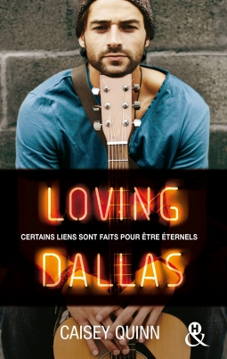Neon Dreams, tome 2 : Loving Dallas (Caisey Quinn)