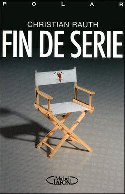 """""""Fin de Série"""" Christian Rauth."""