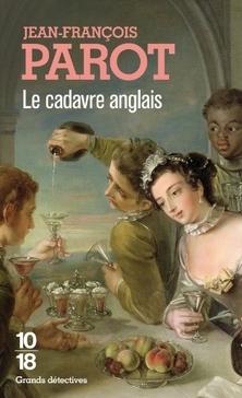 Les Enquêtes de Nicolas Le Floch, commissaire au Châtelet, tome 7, Le Cadavre Anglais ; Jean-François Parot