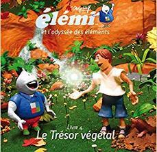 Elémi et l'odyssée des éléments - Livre 4 : Le trésor végétal