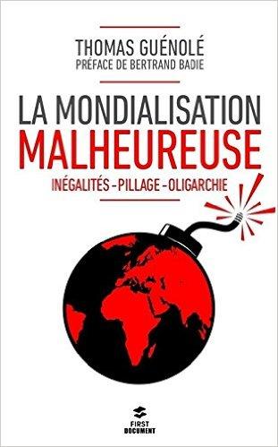 La mondialisation malheureuse  - Thomas Guénolé