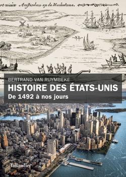 Histoire des Etats-Unis  -  Bertrand Van Ruymbeke