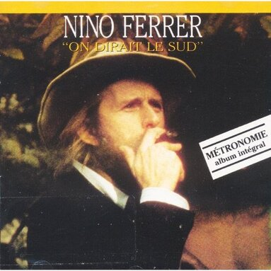 Frenchy but Chic # 20: Nino Ferrer - On dirait le Sud (1987)