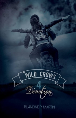 Wild Crows T4 Dévotion de Blandine P Martin
