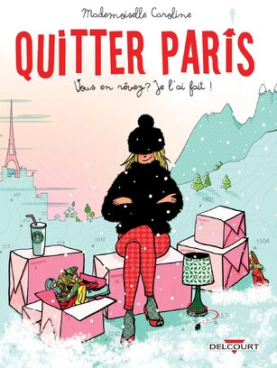Quitter Paris de Mademoiselle Caroline