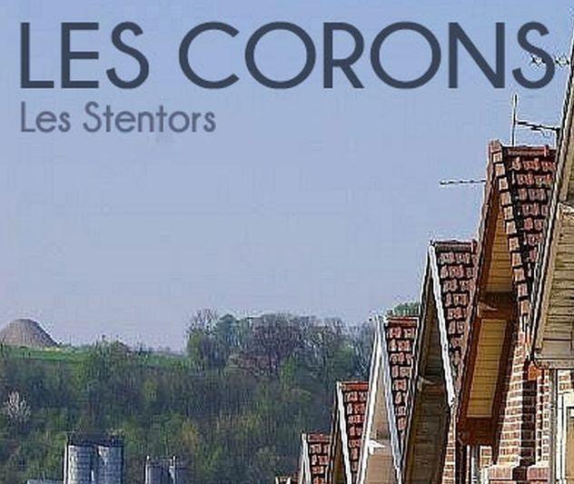 Les Stentors et les corons.