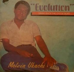 Melvin Ukachi - Evolution (Bring Back The Ofege Beat) - Complete LP