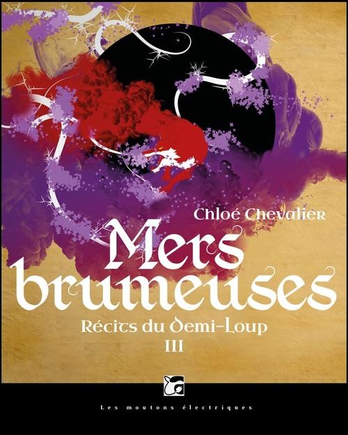 Récits du Demi-Loup, Tome 3 : Mers Brumeuses