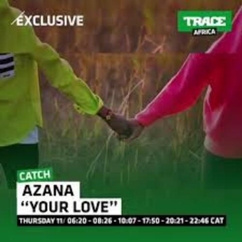 AZANA - Your Love (Belles musiques africaines)