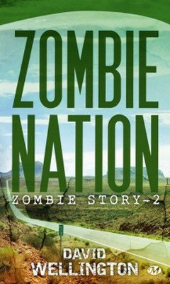 David Wellington : Zombie story T2 - Zombie nation