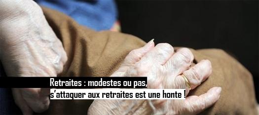 Retraites : modestes ou pas, s'attaquer aux retraites est une honte !