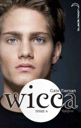 Wicca, tome 4 : Les Retrouvailles