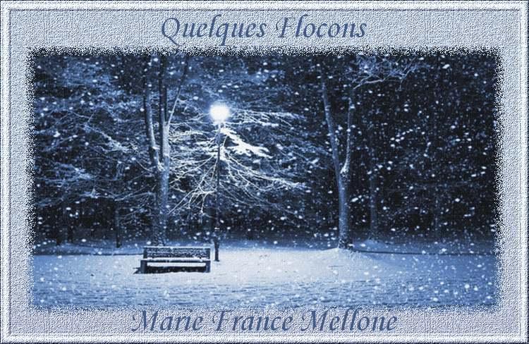 """"""" Quelques flocons """" poème de Marie France Mellone"""