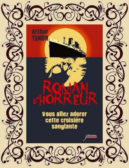 Roman d'horreur, t3 : Vous allez adorer cette croisière sanglante