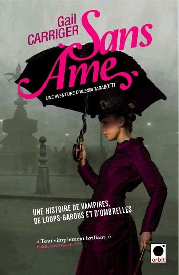 Le protectorat de l'ombrelle 1- Sans âme - Gail Carriger