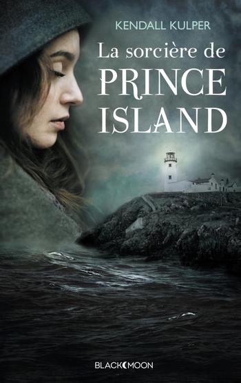 La sorcière de Prince Island - Kendall Kulper