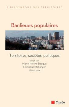 Banlieues populaires. Territoires, sociétés, politiques