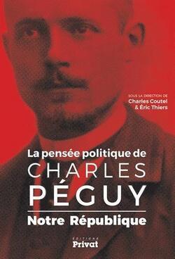 Notre République / La pensée politique de Charles Péguy