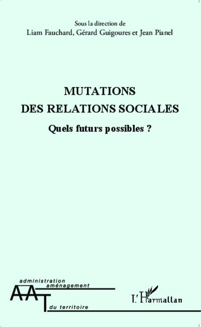 Mutations des relations sociales - Quels futurs possibles ? Livre
