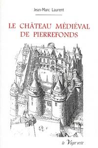 Châteaux-forts de Coucy et Pierrefonds.