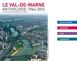 Le Val-de-Marne. Anthologie : 1964-2014, par Emmanuel Bellanger et Julia Moro