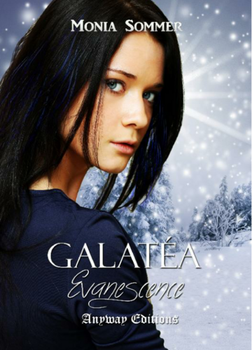 Galatéa, tome 1 : Evanescence (Monia Sommer)