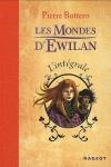 Les Mondes d'Ewilan : L'Intégrale