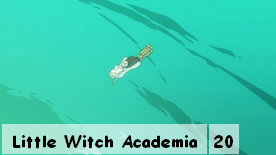 Little Witch Academia 20