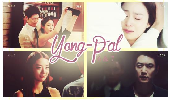 Yong Pal 6 et 7 vostfr [ 02-09/2015 ]
