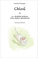 Chloé ou la véritable histoire d'un chaton abandonné