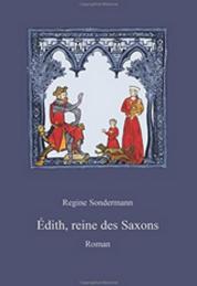 Edith, reine des Saxons de Regine Sondermann