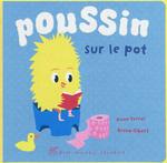 """""""Poussin sur le pot"""""""