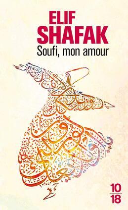 Soufi, Mon amour de Elif Shafak