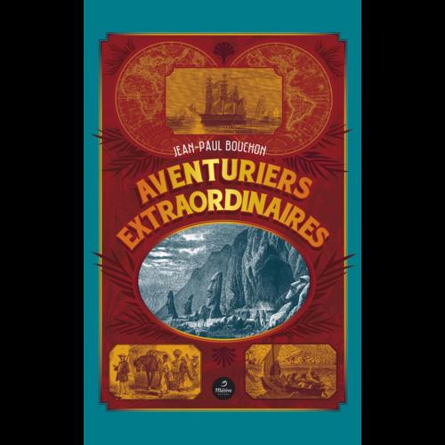 Aventuriers extraordinaires - Jean-Paul Bouchon