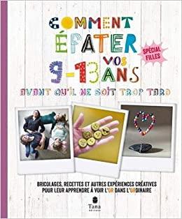 Comment épater vos 9-13 avant qu'il ne soit trop tard - spécial filles -  VIDALING, Raphaële - Livres - Amazon.fr