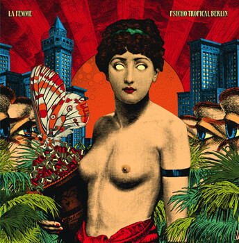 Frenchy But Chic # 37: La Femme - Pycho tropical berlin (2013)