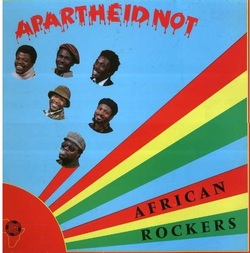 Apartheid Not - African Rockers - Complete LP