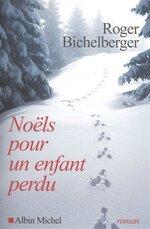 Noel pour un enfant perdu de Roger BICHELBERGER