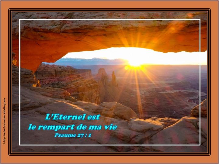 L'Eternel est le rempart de ma vie - Psaumes 27 : 1